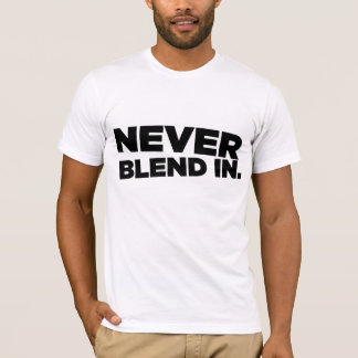 NEVER BLEND IN TEE