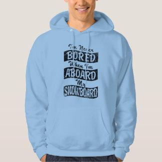 Never BOARD ABOARD my SNOWBOARD (Blk) Hoodie