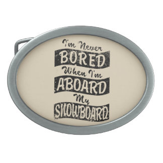 Never Bored ABOARD my SNOWBOARD (Blk) Oval Belt Buckle