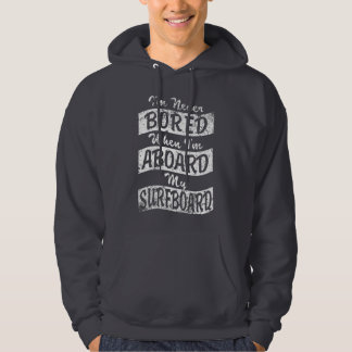 Never BORED ABOARD my SURFBOARD (Wht) Hoodie