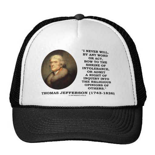 Never Bow To Shrine Of Intolerance Jefferson Quote Trucker Hats