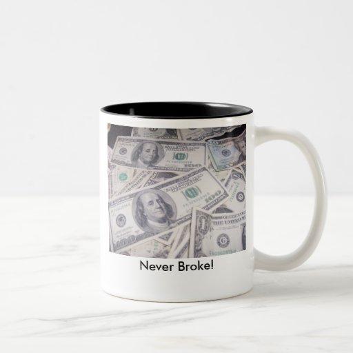$$, Never Broke! Coffee Mugs