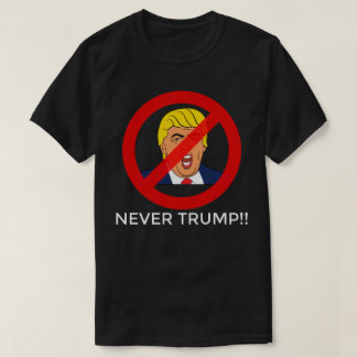 Never Donald Trump - He Will Never Be My President T-Shirt