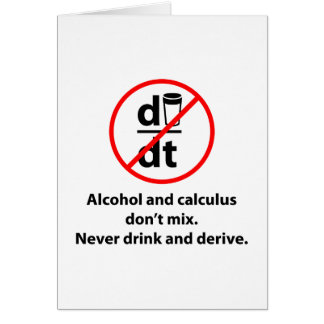Never Drink And Derive Greeting Card