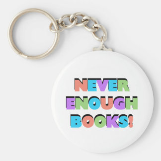 Never Enough Books Tshirts and Gifts Keychain