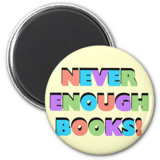 Never Enough Books Tshirts and Gifts Refrigerator Magnet