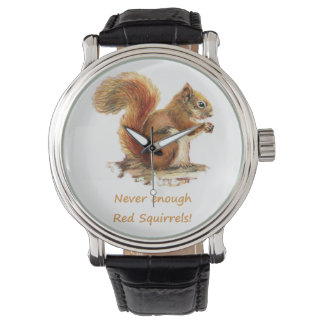 Never Enough Red Squirrels Fun Animal Quote Wrist Watches