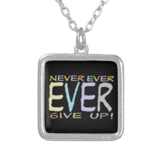 Never Ever Give Up! - Necklace