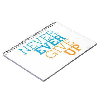 Never Ever Give Up Note Book