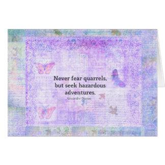 Never fear quarrels, but seek hazardous adventures card
