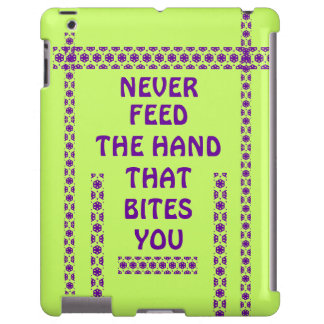 NEVER FEED THE HAND THAT BITES YOU iPad Case