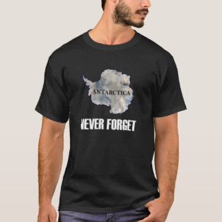 Never Forget Antarctica Dark T-Shirt