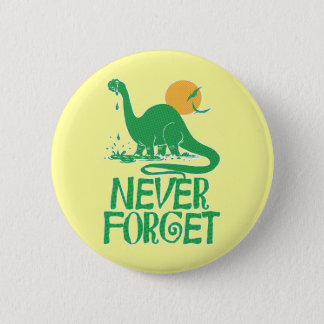 Never Forget Big Dot 6 Cm Round Badge