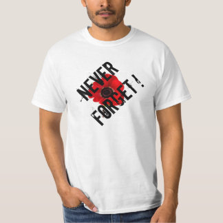NEVER FORGET POPPY REMEMBRANCE T SHIRT