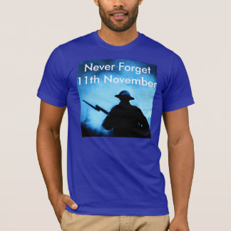 Never Forget - Remembrance Day - 11th November T-Shirt