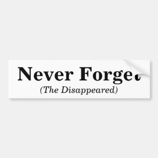 Never Forget, (The Disappeared) Bumper Sticker