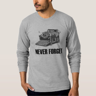 Never Forget Typewriter T-Shirt