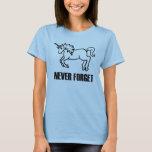 Never Forget Unicorns T-Shirt