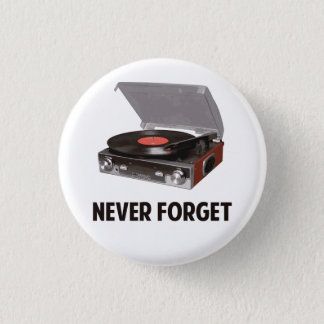 Never Forget Vinyl Record Players 3 Cm Round Badge
