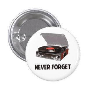Never Forget Vinyl Record Players Pin