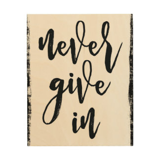 never give in wall inspirational art