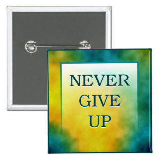 NEVER GIVE UP 15 CM SQUARE BADGE