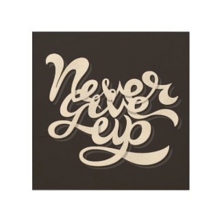 Never Give Up 2 Wood Wall Art