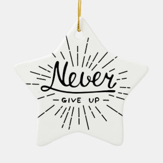 Never Give Up Christmas Ornament