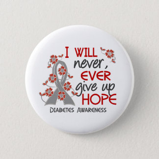 Never Give Up Hope 4 Diabetes 6 Cm Round Badge