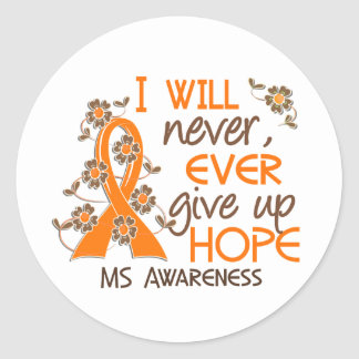 Never Give Up Hope 4 MS Round Sticker