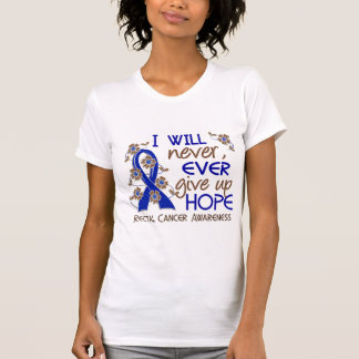 Never Give Up Hope 4 Rectal Cancer T Shirts