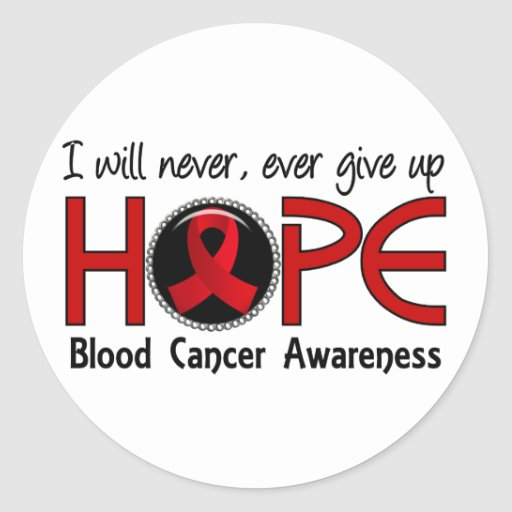 Never Give Up Hope 5 Blood Cancer Stickers