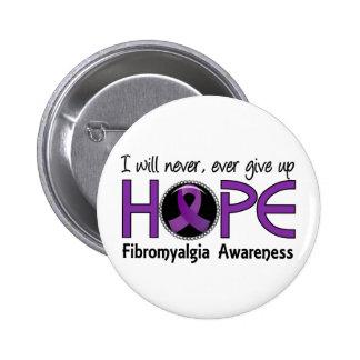 Never Give Up Hope 5 Fibromyalgia 6 Cm Round Badge