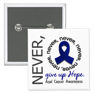 Never Give Up Hope Anal / Rectal Cancer 15 Cm Square Badge