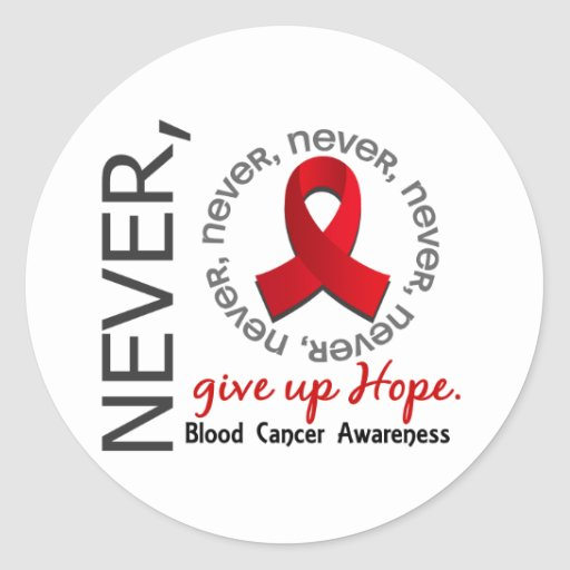 Never Give Up Hope Blood Cancer Sticker
