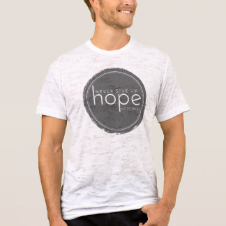 Never Give Up Hope - Burn Out Tee