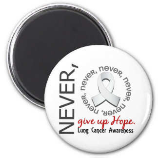 Never Give Up Hope Lung Cancer 6 Cm Round Magnet