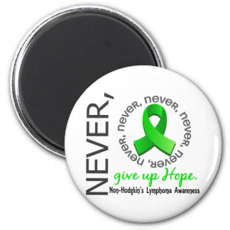 Never Give Up Hope Non-Hodgkin's Lymphoma 6 Cm Round Magnet