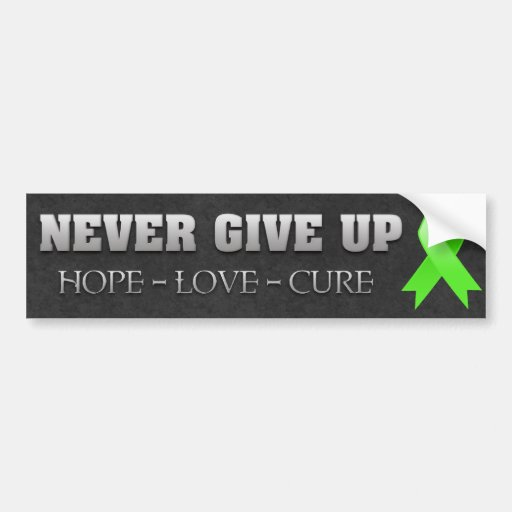 Never Give Up Hope Non-Hodgkins Lymphoma Bumper Stickers