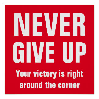 Never Give Up Inspirational Red White Poster