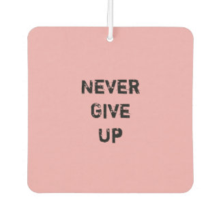 """""""Never Give Up.""""  Motivational Quote"""