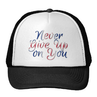 Never Give Up on You Cap