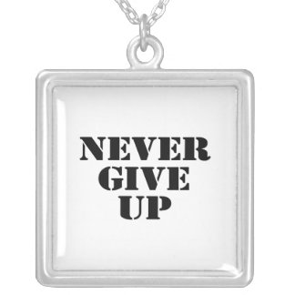 Never Give Up Pendants