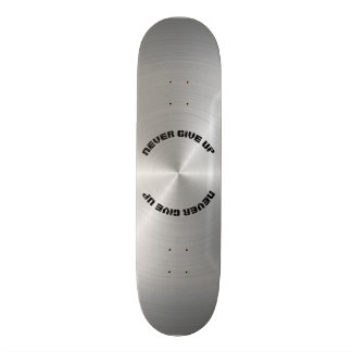 Never Give Up, Shiny Circular Polished Metal Plate 18.1 Cm Old School Skateboard Deck