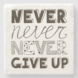 Never Give Up Stone Coaster