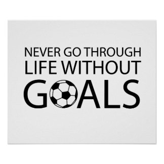 Never Go Through Life Without Goals Poster