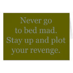 Never Go to Bed Mad Greeting Card