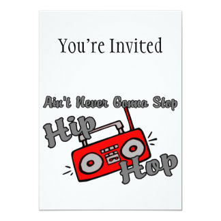 "Never Gonna Stop Hip Hop 5"" X 7"" Invitation Card"