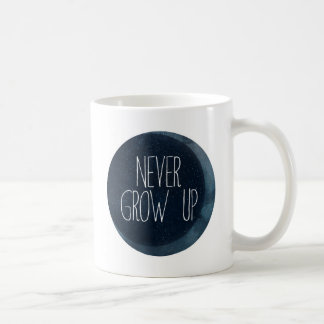 Never grow up coffee mug