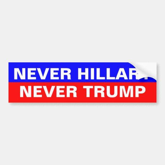 NEVER HILLARY NEVER TRUMP BUMPER STICKER
